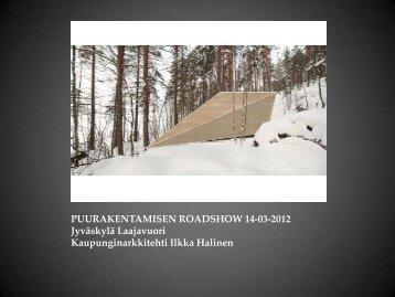 PUURAKENTAMISEN ROADSHOW 14-03-2012 Jyväskylä ... - Puuinfo