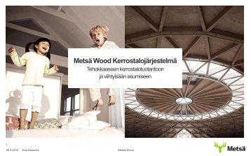 Metsä Wood Kerrostalojärjestelmä - Puuinfo