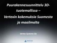 Vertexin kokemuksia Suomesta ja maailmalta - Puuinfo