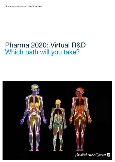 Pharma 2020: Virtual R&D Which path will you take? - PwC