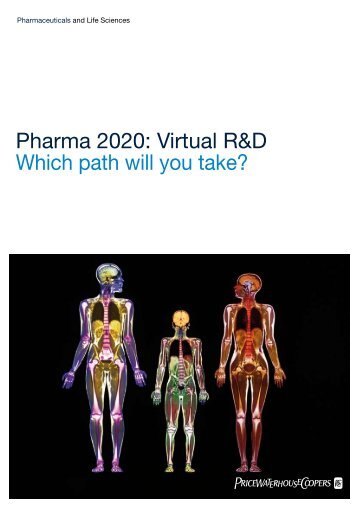 Pharma 2020: Virtual R&D Which path will you take? - PwC