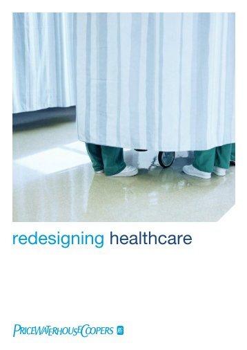 Redesigning Healthcare – 2007 - PricewaterhouseCoopers