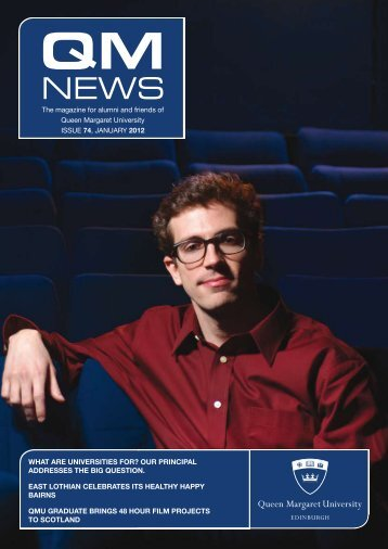 QM News 74 (pdf 1.58 MB) - Queen Margaret University