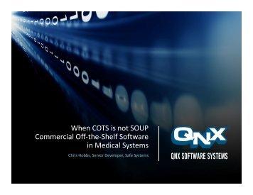 Microsoft PowerPoint - qnx_hobbs_cotsnotsoup20110622ter.pptx