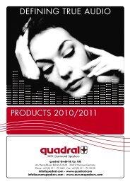 DEFINING TRUE AUDIO PRODUCTS 2010/2011 - Quadral