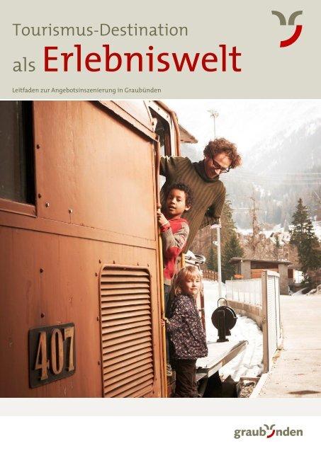 Tourismus-Destination als Erlebniswelt - Graubünden Qualität