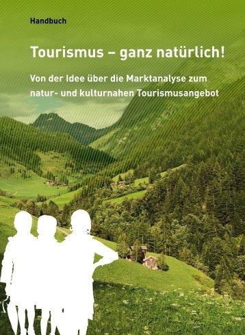 Tourismus – ganz natürlich! - Natur und Kultur im Tourismus