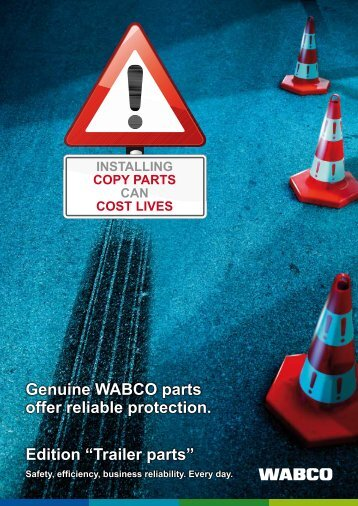 Genuine WABCO parts offer reliable protection. - Qualität ist Mehrwert