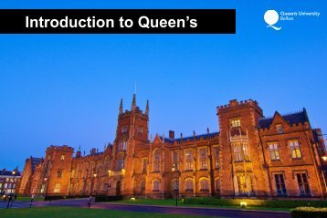 Introduction to Queen's - Queen's University Belfast