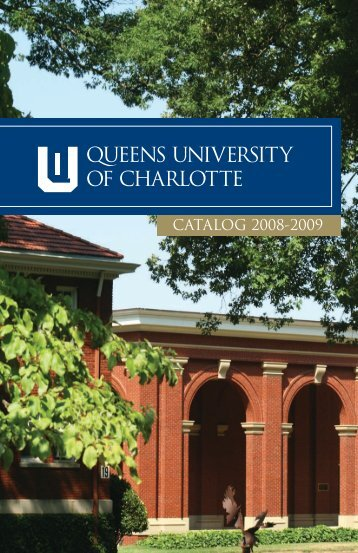 2008-2009 Academic Catalog - Queens University of Charlotte