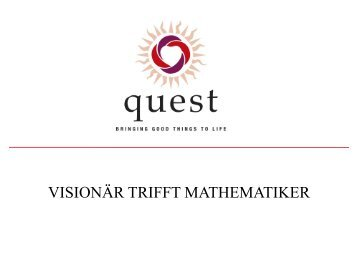 VISIONÄR TRIFFT MATHEMATIKER - Quest Consulting