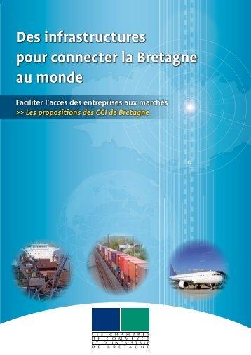 Des infrastructures pour connecter la Bretagne au ... - CCI Bretagne