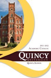 2011-2012 Academic Catalog - Quincy University