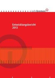 Entwicklungsbericht 2013 - Radio Bremen