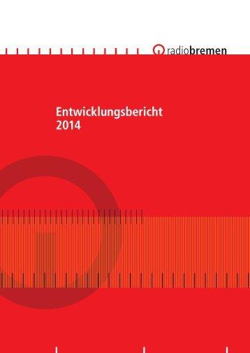 Entwicklungsbericht für das Jahr 2014 [PDF, 152 Kb] - Radio Bremen