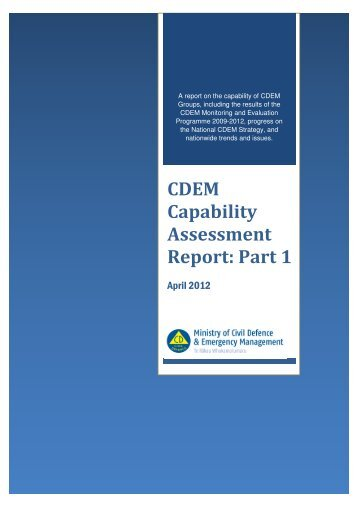 CDEM Capability Assessment Report: Part 1 - Ministry of Civil ...