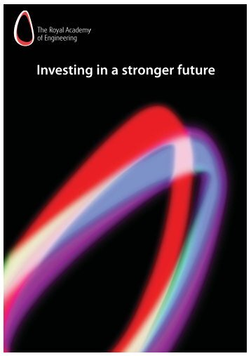 Investing in a stronger future - Royal Academy of Engineering