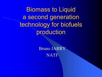 Biomass to Liquid a second generation technology for biofuels ...