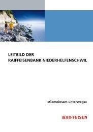 LEITBILD DER RAIFFEISENBANK NIEDERHELFENSCHWIL