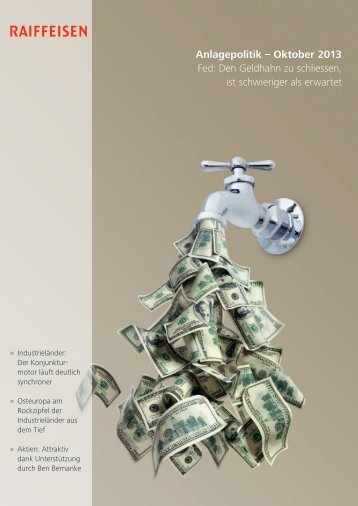 Anlagepolitik – Oktober 2013 Fed: Den Geldhahn zu ... - Raiffeisen