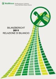 BILANZBERICHT 2011 RELAZIONE DI BILANCIO - Raiffeisen