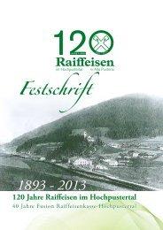 1893 - 2013 120 Jahre Raiffeisen im Hochpustertal