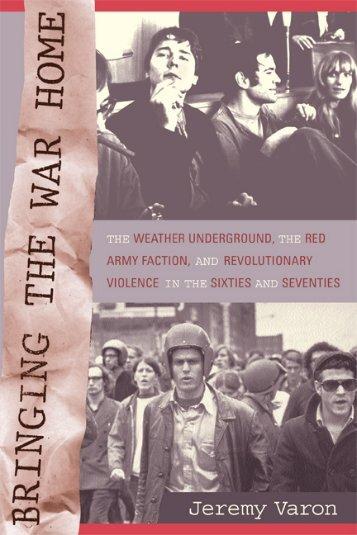 Jeremy Varon - Bringing the War Home.pdf - Libcom