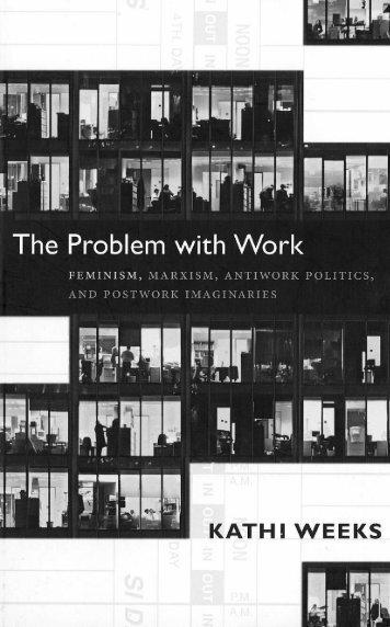 The Problem with Work: Feminism, Marxism, Antiwork ... - Libcom