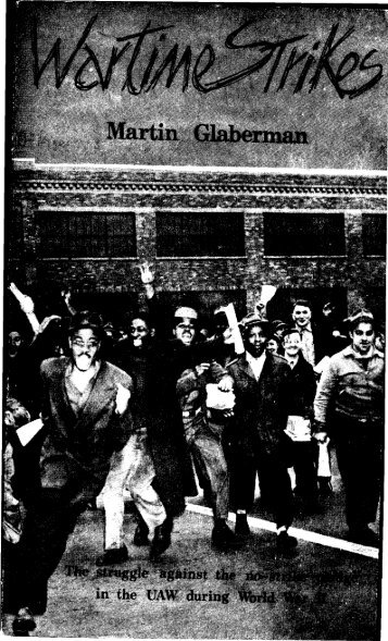Wartime Strikes - The struggle against the no-strike pledge ... - Libcom