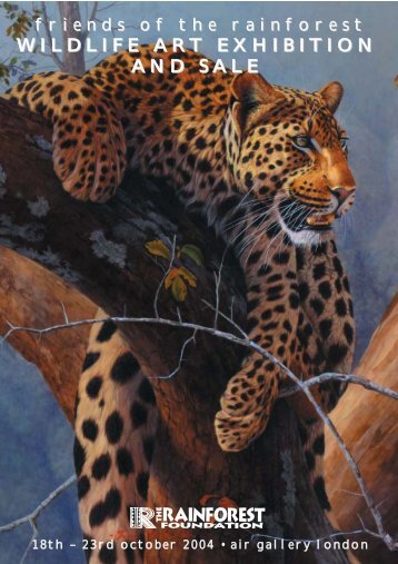 WILDLIFE ART EXHIBITION AND SALE - Rainforest Foundation UK