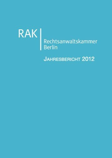 Jahresbericht 2012 | PDF - Rechtsanwaltskammer Berlin
