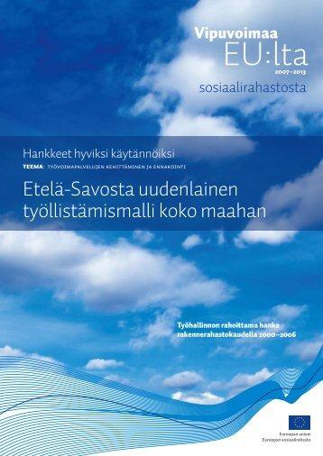 Etelä-Savosta uudenlainen työllistämismalli koko maahan (pdf)
