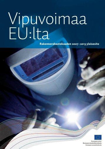 Vipuvoimaa EU:lta (pdf) - Rakennerahastot.fi