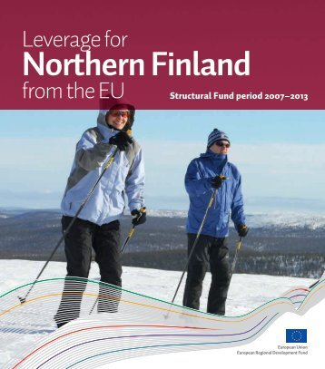 Leverage for Northern Finland from the EU (pdf) - Rakennerahastot.fi