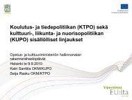 Koulutus- ja tiedepolitiikan (KTPO) sekä kulttuuri-, liikunta- ja ...