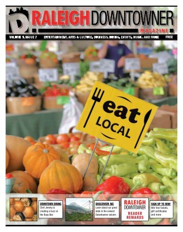 Eat Local: Raleigh Downtowner Magazine Volume 5, Issue 7