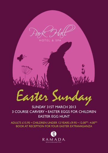 sunday 31st March 2013 3 course carvery • easter ... - Park Hall Hotel
