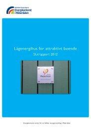 Lågenergihus för attraktivt boende - Regionförbundet Sörmland