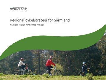 Regional cykelstrategi för Sörmland, kortversion utan fördjupade ...