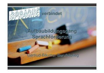 """Der Aufbaubildungsgang """"Sprachförderung"""" am Gertrud - Bäumer"""