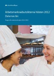 Arbetsmarknadsutsikterna för Dalarnas län 2012 ... - Region Dalarna