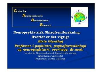 Neuropsykiatrisk Skizofreniforskning: Hvorfor er det vigtigt Birte ...