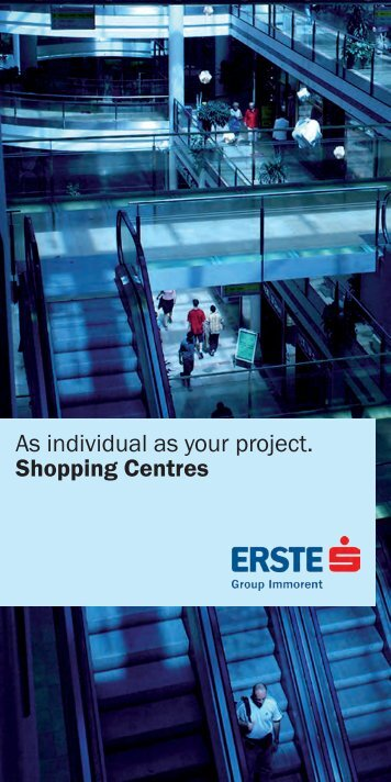 As individual as your project. Shopping Centres