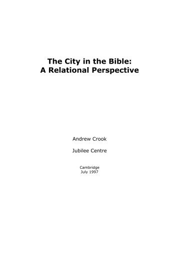 The City in the Bible: A Relational Perspective - Jubilee Centre