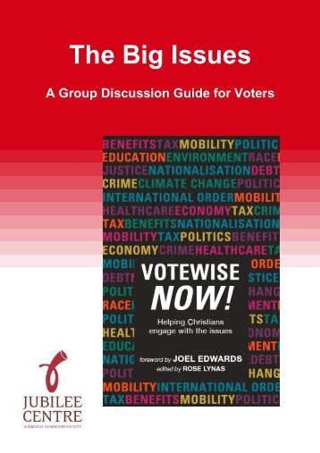 The Big Issues: A group discussion guide for voters - Jubilee Centre