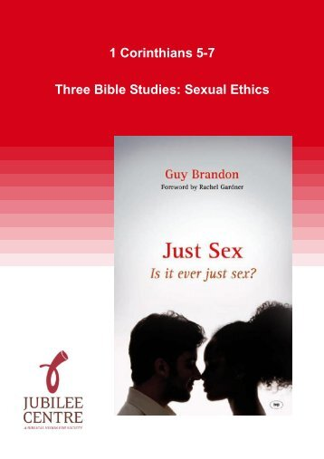 1 Corinthian 5-7: Three Bible Studies: Sexual Ethics - Jubilee Centre