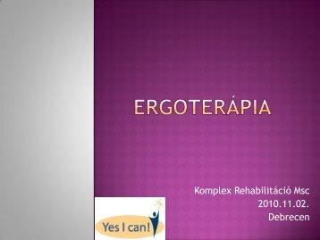 Komplex Rehabilitáció Msc 2010.11.02. Debrecen