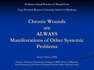 Chronic Wounds are ALWAYS Manifestations of Other Systemic ...
