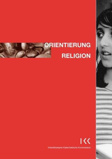 ORIENTIERUNG RELIGION - Netzwerk Katechese