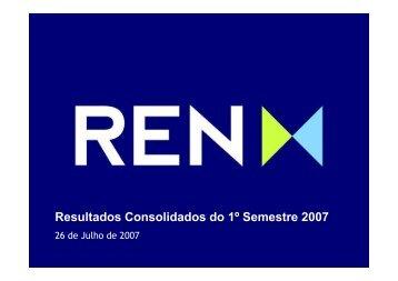 Resultados Consolidados do 1º Semestre 2007 - REN